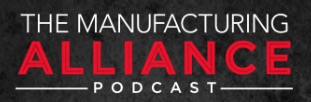 Manufacturing Alliance Podcast Logo